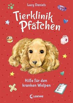 Hilfe für den kranken Welpen / Tierklinik Pfötchen Bd.4 - Daniels, Lucy