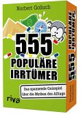 555 populäre Irrtümer - Das spannende Quizspiel rund um die Mythen des Alltags
