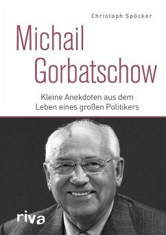 Michail Gorbatschow - Spöcker, Christoph