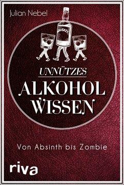 Unnützes Alkoholwissen - Nebel, Julian