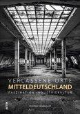 Verlassene Orte in Mitteldeutschland