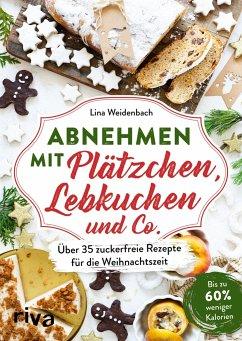 Abnehmen mit Plätzchen, Lebkuchen und Co. - Weidenbach, Lina