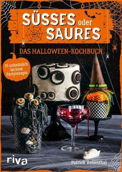 Süßes oder Saures - Das Halloween-Kochbuch - Rosenthal, Patrick