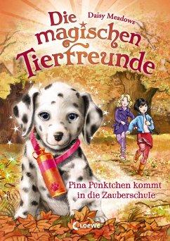 Pina Pünktchen kommt in die Zauberschule / Die magischen Tierfreunde Bd.15 - Meadows, Daisy