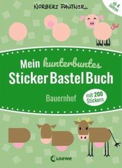 Mein kunterbuntes StickerBastelBuch - Bauernhof - Pautner, Norbert