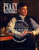 Peaky Blinders. Gangs of Birmingham. Das Cocktailbuch