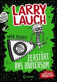 Larry Lauch zerstört das Universum / Larry Lauch Bd.2