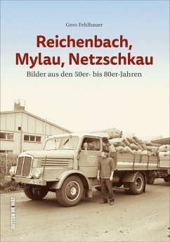 Reichenbach, Mylau, Netzschkau - Fehlhauer, Gero