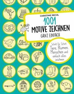 1001 Motive zeichnen - ganz einfach - Rechl, Christine
