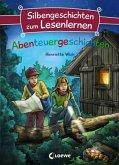 Silbengeschichten zum Lesenlernen - Abenteuergeschichten