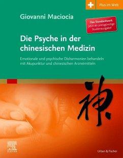 Die Psyche in der chinesischen Medizin - Maciocia, Giovanni