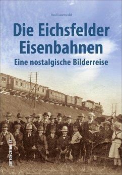 Die Eichsfelder Eisenbahnen - Lauerwald, Paul