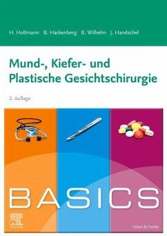 BASICS Mund-, Kiefer- und Plastische Gesichtschirurgie - Holtmann, Henrik; Hackenberg, Berit; Wilhelm, Sven Bastian; Handschel, Jörg