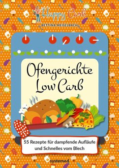 Happy Carb: Ofengerichte Low Carb - Meiselbach, Bettina