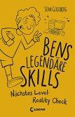 Nächstes Level: Reality Check / Bens legendäre Skills Bd.2