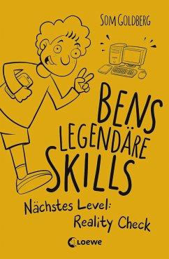 Nächstes Level: Reality Check / Bens legendäre Skills Bd.2 - Goldberg, Som