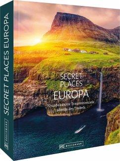 Secret Places Europa - Kohl, Margit; Drouve, Andreas; Schiller, Bernd; Berghoff, Jörg; Müssig, Jochen