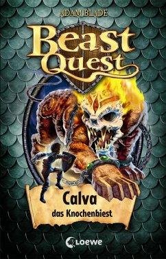 Calva, das Knochenbiest / Beast Quest Bd.60 - Blade, Adam