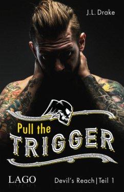 Pull the Trigger / Devil´s Reach Bd.1 - Drake, J. L.