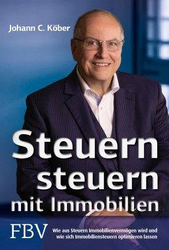 Steuern steuern mit Immobilien - Köber, Johann C.