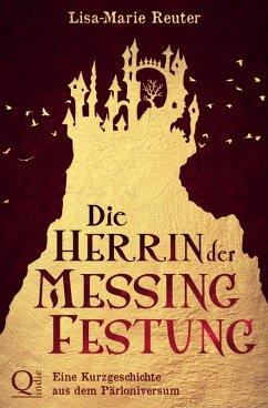 Die Herrin der Messingfestung (eBook, ePUB) - Reuter, Lisa-Marie