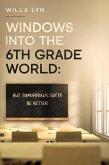 Windows Into the 6th Grade World (eBook, ePUB)