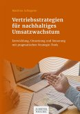 Vertriebsstrategien für nachhaltiges Umsatzwachstum (eBook, PDF)