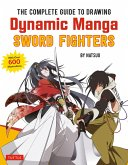 The Complete Guide to Drawing Dynamic Manga Sword Fighters (eBook, ePUB)