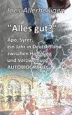 Alles gut? - Apo, Syrer, ein Jahr in Deutschland zwischen Hoffnung und Verzweiflung AUTOBIOGRAFIE