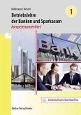 Betriebslehre der Banken und Sparkassen - kompetenzorientiert. Band 1