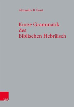 Kurze Grammatik des Biblischen Hebräisch - Ernst, Alexander B.
