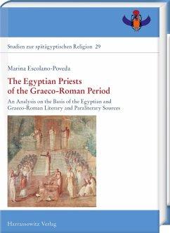 The Egyptian Priests of the Graeco-Roman Period - Escolano-Poveda, Marina