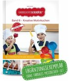 Kinderleichte Becherküche - Kreative Motivkuchen (Band 8)