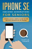 iPhone SE for Seniors: A Ridiculously Simple Guide to the Second-Generation SE iPhone (eBook, ePUB)
