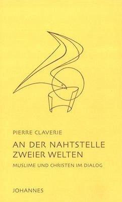 An der Nahtstelle zweier Welten - Claverie, Pierre