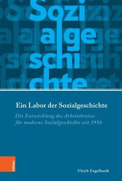 Ein Labor der Sozialgeschichte (eBook, PDF) - Engelhardt, Ulrich