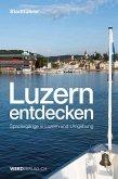 Luzern entdecken (eBook, ePUB)