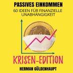 Passives Einkommen 60 Ideen für finanzielle Unabhängigkeit - Krisen-Edition (MP3-Download)