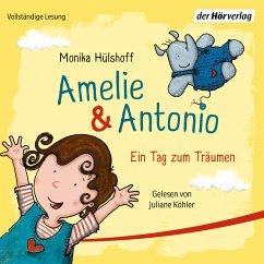 Ein Tag zum Träumen / Amelie & Antonio Bd.2 (MP3-Download) - Hülshoff, Monika