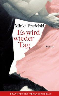 Es wird wieder Tag (eBook, ePUB) - Pradelski, Minka