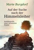 Auf der Suche nach der Himmelsleiter - Autobiografie einer verwaisten Mutter (eBook, ePUB)