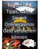 Regeln und Tipps, damit Sie mit Onlinecasinos Geld verdienen können (eBook, ePUB)