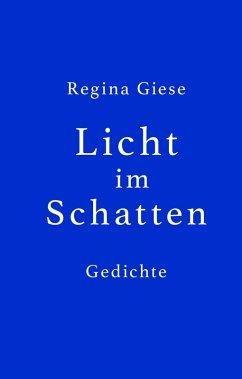Licht im Schatten (eBook, ePUB) - Giese, Regina