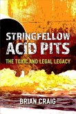 Stringfellow Acid Pits: The Toxic and Legal Legacy