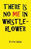 THERE IS NO ME IN WHISTLEBLOWER EDITION TWO