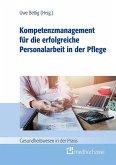 Kompetenzmanagement für die erfolgreiche Personalarbeit in der Pflege