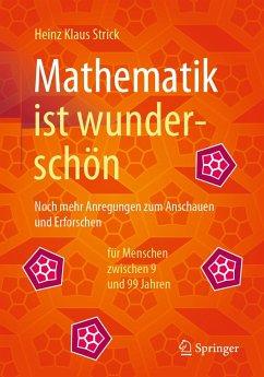 Mathematik ist wunderschön - Strick, Heinz Klaus
