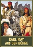Karl May auf der Bühne 01