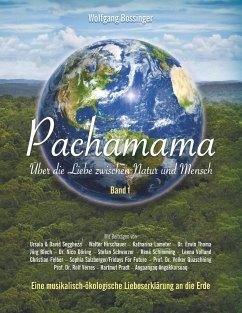 Pachamama - Über die Liebe zwischen Natur und Mensch