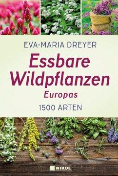 Essbare Wildpflanzen Europas - Dreyer, Eva-Maria